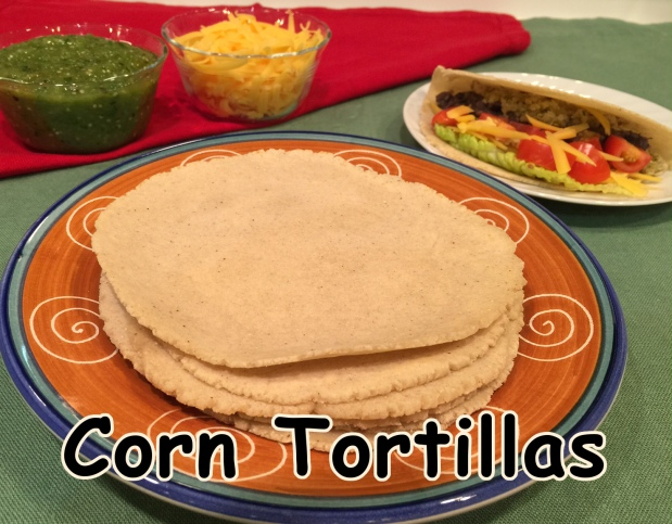 HOMEMADE CORN TORTILLAS – Perseverance Leads To Perfect Tortillas!