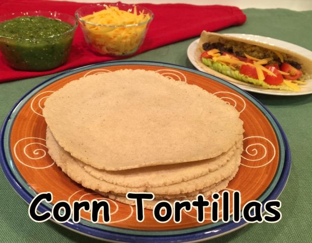 HOMEMADE CORN TORTILLAS – Perseverance Leads To PerfectTortillas!